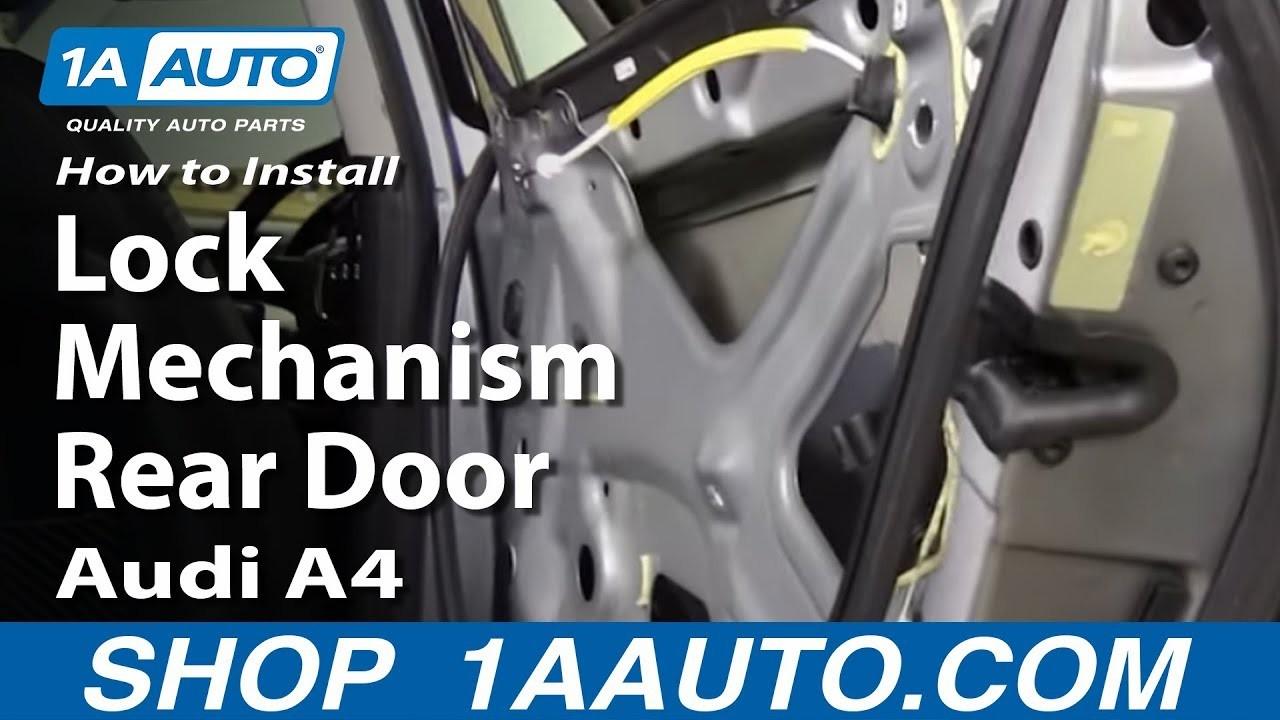 Door Latch Mechanism Diagram How to Install Lock Mechanism Rear Door 2002 09 Audi A4 Of Door Latch Mechanism Diagram